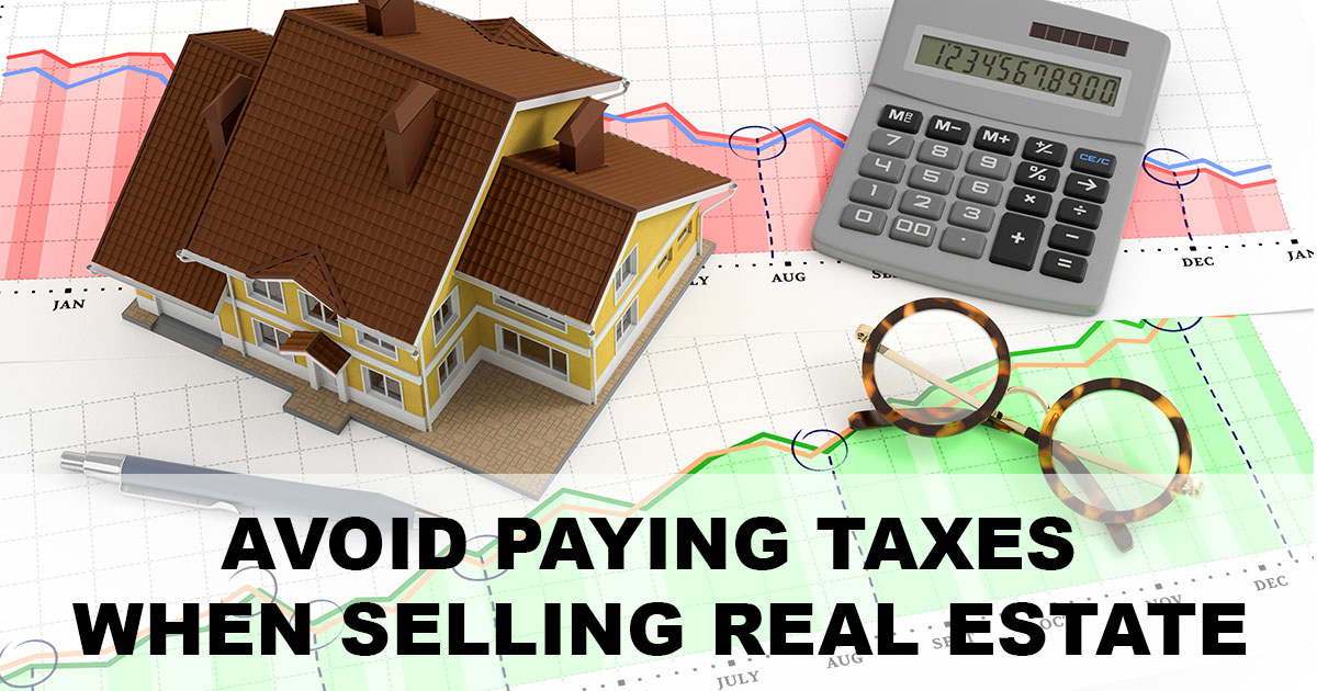 avoid-paying-taxes-when-selling-real-estate
