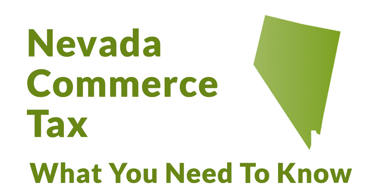 Nevada Commerce Tax What You Need To Know Sage International Inc