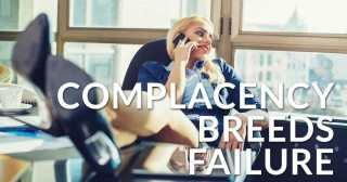 complacency-breeds-failure-v1