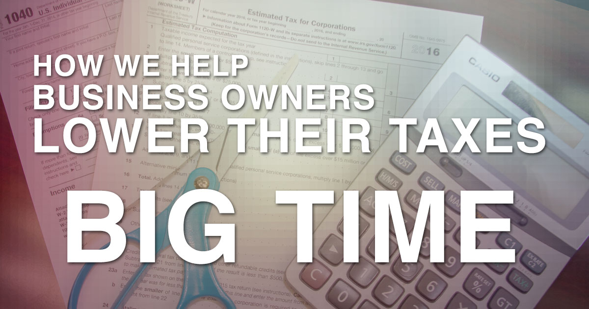 how-we-help-business-owners-lower-taxes-big-time